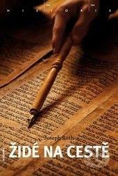 Joseph Roth: Židé na cestě cena od 155 Kč