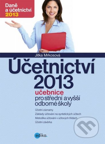 Jitka Mrkosová: Účetnictví 2013, učebnice pro SŠ a VOŠ cena od 167 Kč