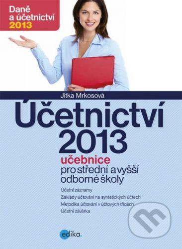 Jitka Mrkosová: Účetnictví 2013 cena od 159 Kč