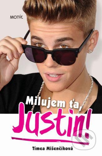 Tímea Mišenčíková: Milujem ťa, Justin! cena od 171 Kč