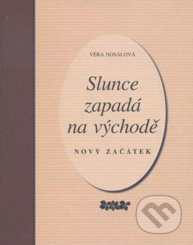L&P publishing Slunce zapadá na východě - Věra Nosálová cena od 142 Kč