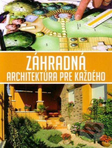 EX book Záhradná architektúra pre každého - Csanád Nagi cena od 200 Kč