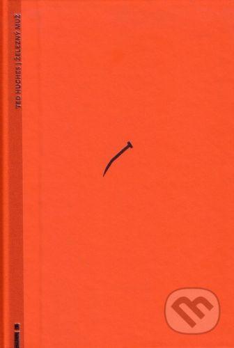 Občianske združenie Slniečkovo Železný muž - Ted Hughes cena od 139 Kč