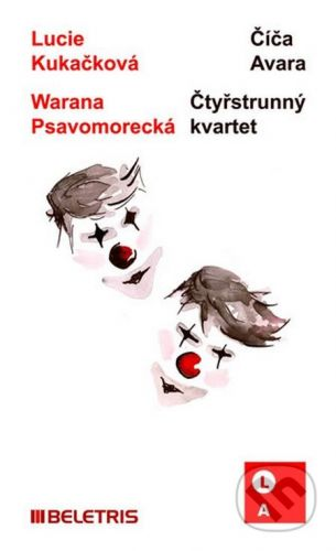 Lucie Kukačková, Warana Psavomorecká: Číča Avara / Čtyřstrunný kvartet cena od 68 Kč