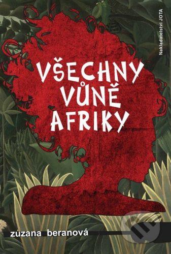 Zuzana Beranová: Všechny vůně Afriky cena od 193 Kč