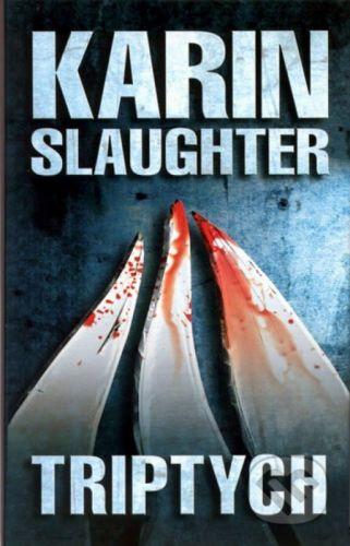 Karin Slaughter: Triptych - 2. vydání cena od 38 Kč