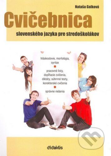 Nataša Galková: Cvičebnica slovenského jazyka pre stredoškolákov cena od 226 Kč