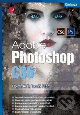 Mojmír Král: Adobe Photoshop CS6 cena od 336 Kč