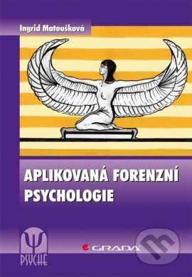 Ingrid Matoušková: Aplikovaná forenzní psychologie cena od 337 Kč