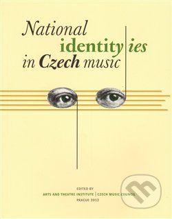 Lenka Dohnalová: National Identities in Czech Music cena od 58 Kč