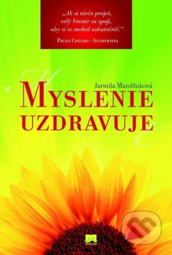 Jarmila Mandžuková: Myslenie uzdravuje cena od 0 Kč