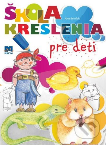 Alex Bernfels: Škola kreslenia pre deti cena od 169 Kč