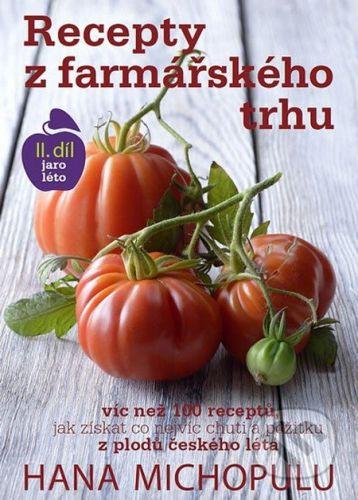 Hana Michopulu: Recepty z farmářského trhu II. jaro-léto cena od 249 Kč