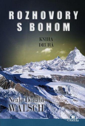 Citadella Rozhovory s Bohom II. - Neale Donald Walsch cena od 232 Kč