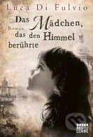 Gustav Lübbe Verlag Das Mädchen, das den Himmel berührte - Luca Di Fulvio cena od 252 Kč