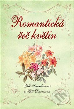 Gill Davies, Gill Saunders: Romantická řeč květin cena od 61 Kč