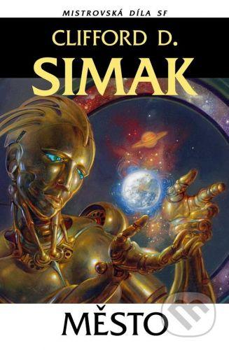 Clifford D. Simak: Město - Mistrovská díla SF cena od 142 Kč