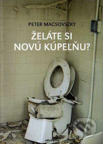 Drewo a srd Želáte si novú kúpeľňu - Peter Macsovszky cena od 184 Kč