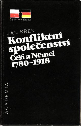 Konfliktní společenství Češi a Němci 1780-1918 cena od 245 Kč