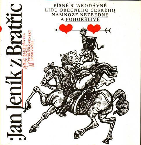 Písně starodávné lidu obecného českého, namnoze nezbedné a pohoršlivé cena od 120 Kč
