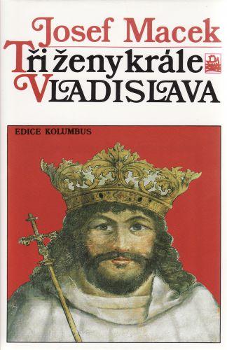Tři ženy krále Vladislava cena od 115 Kč