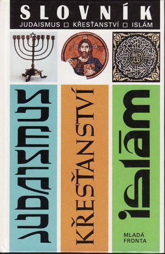 Slovník Judaismus Křesťanství Islám cena od 140 Kč