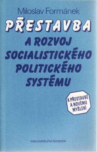 Přestavba a rozvoj socialistického politického systému cena od 50 Kč