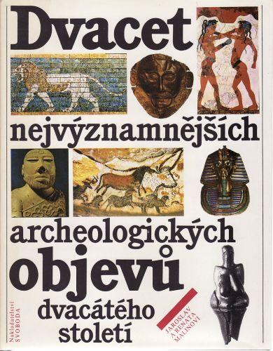 Dvacet nejvýznamnějších archeologických objevů dvacátého století cena od 200 Kč