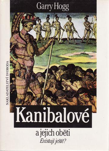 Kanibalové a jejich oběti Existují ještě? cena od 149 Kč