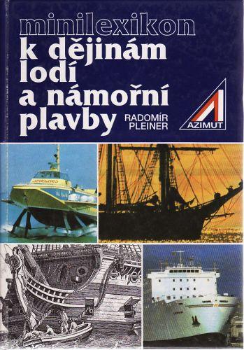 Radomír Pleiner: Minilexikon k dějinám lodí a námořní plavby cena od 129 Kč
