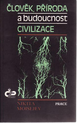 Člověk, příroda a budoucnost civilizace cena od 60 Kč