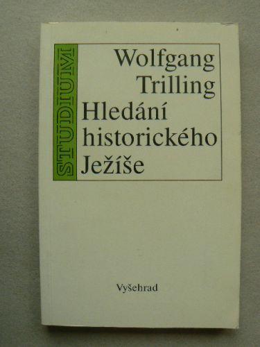 Wolfgang Trilling: Hledání historického Ježíše cena od 72 Kč
