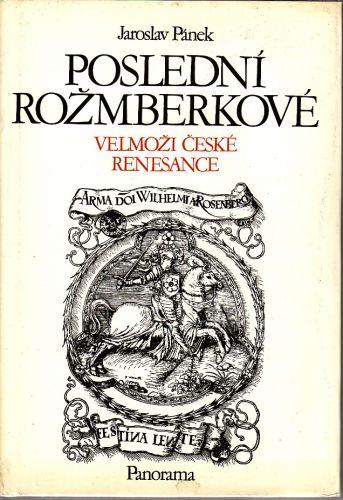 Poslední Rožmberkové velmoži české renesance cena od 185 Kč