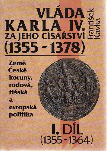 Vláda Karla IV. za jeho císařství I. díl cena od 195 Kč