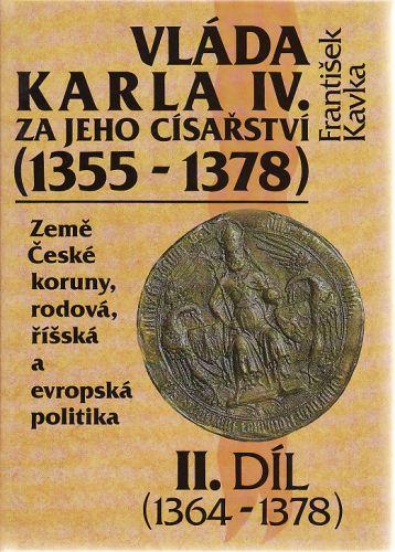 Vláda Karla IV. za jeho císařství II. díl cena od 200 Kč