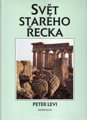 Peter Levi: Svět starého Řecka cena od 499 Kč