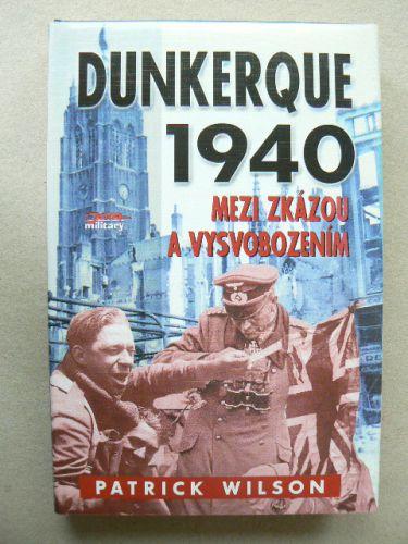Dunkerque 1940 : mezi zkázou a vysvobozením cena od 249 Kč