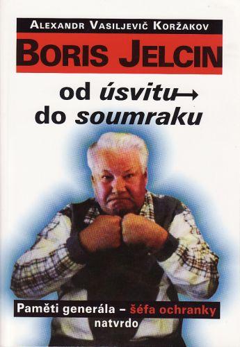 Boris Jelcin od úsvitu do soumraku cena od 170 Kč