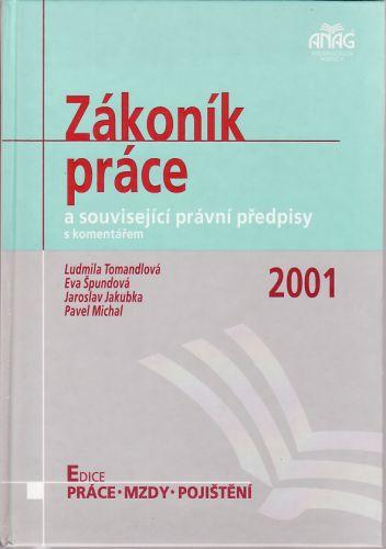 Zákoník práce a související právní předpisy s komentářem 2001 cena od 120 Kč