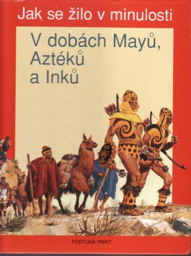 V dobách Mayú, Aztéků a Inků cena od 75 Kč