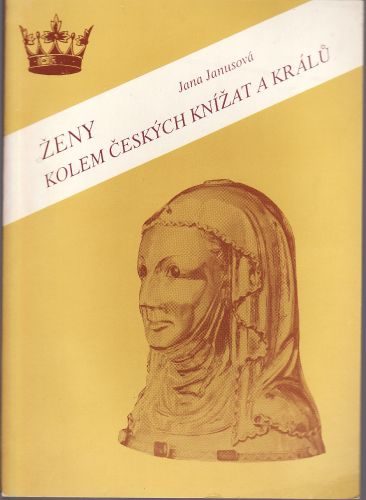 Ženy kolem českých knížat a králů cena od 75 Kč