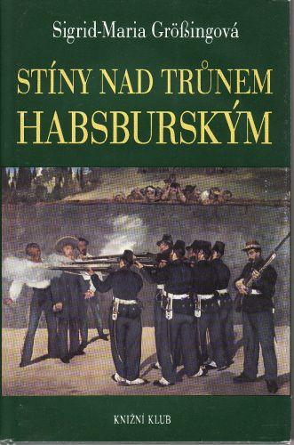 Stíny nad trůnem habsburským cena od 125 Kč