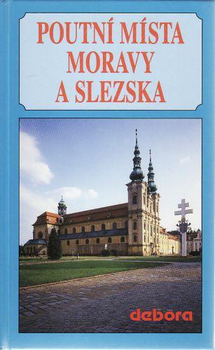 Poutní místa Moravy a Slezska cena od 222 Kč
