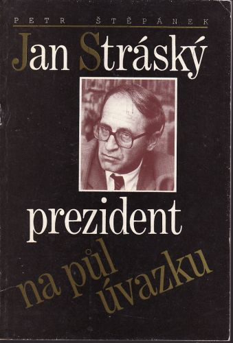 Jan Stráský prezident na půl úvazku cena od 80 Kč