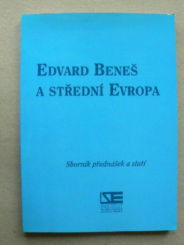 Edvard Beneš a střední Evropa cena od 80 Kč