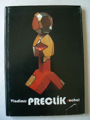 Vladimír Preclík sochař cena od 165 Kč