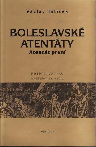 Boleslavské atentáty cena od 197 Kč