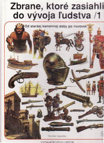 Zbrane, ktoré zasiahli do vývoja ludstva 1 cena od 90 Kč