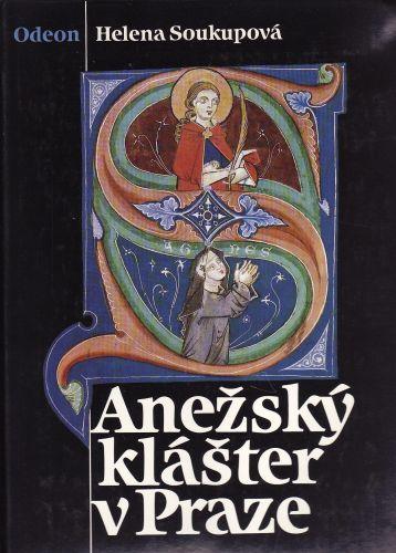 Helena Soukupová: Anežský klášter v Praze cena od 700 Kč