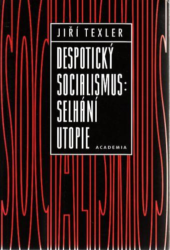 Despotický socialismus: selhání utopie cena od 125 Kč